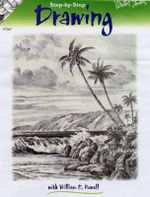 Drawing 2 : Learn To Draw Step-By-Step - Beginners Guide - William F. Powell