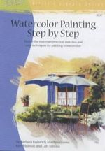Watercolour Painting Step by Step : Artist's Library S. - Barbara Fudurich