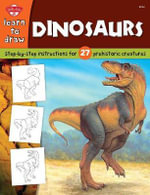 Dinosaurs : Step-By-Step Instructions for 27 Prehistoric Creatures - Jeff Shelly