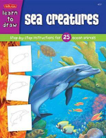 Draw and Color: Sea Creatures : Step-By-Step Instructions for 25 Ocean Animals - Walter Foster Publishing