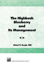 The Highbush Blueberry and Its Management - Robert E. Gough