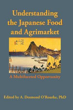 Understanding the Japanese Food and Agrimarket : A Multifaceted Opportunity - Andrew D. O'Rourke