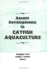 Recent Developments in Catfish Aquaculture : RAP Bulletin of Biological Assessment, 39