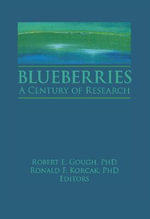 Blueberries : A Century of Research - Robert E. Gough