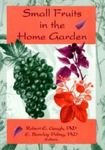 Small Fruits in the Home Garden - Robert E. Gough