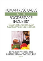 Human Resources in the Foodservice Industry : Organizational Behavior Management Approaches - Dennis R. Reynolds