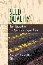 Seed Quality : Basic Mechanisms and Agricultural Implications - Robert E. Gough