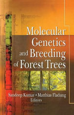 Molecular Genetics and Breeding of Forest Trees : A History
