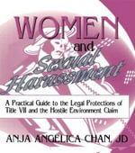 Women and Sexual Harassment :  A Guide to the Legal Protections of Title VII and the Hostile Environment Claim - Robert C. Berring