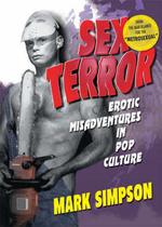 Sex Terror : Erotic Misadventures in Pop Culture - Mark Simpson