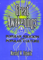 Great Awakenings : Popular Religion and Popular Culture - Marshall William Fishwick