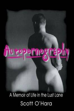 Autopornography : A Memoir of Life in the Lust Lane - John P. DeCecco