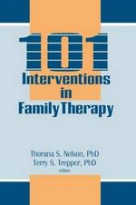 101 Interventions in Family Therapy - Thorana S. Nelson