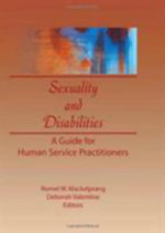 Sexuality and Disabilities :  A Guide for Human Service Practitioners - Deborah P. Valentine