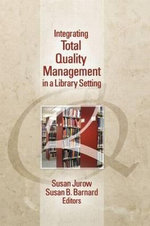 Integrating Total Quality Management in a Library Setting - Susan Jurow