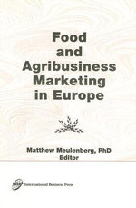 Food and Agribusiness Marketing in Europe : Journal of International Food and Agribusiness Marketing Ser. - Erdener Kaynak