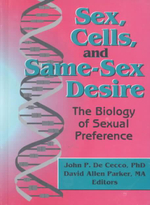 Sex, Cells, and Same-Sex Desire : The Biology of Sexual Preference - David Allen Parker