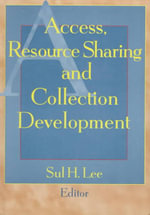 Access, Resource Sharing, and Collection Development : Journal of Library Administration - Sul H. Lee