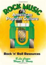 Rock Music in American Popular Culture : Rock 'n' Roll Resources - Frank Hoffmann