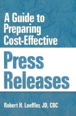 A Guide to Preparing Cost-Effective Press Releases - William Winston