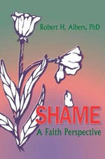 Shame :  A Faith Perspective - Robert H Albers