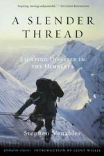 A Slender Thread : Escaping Disaster in the Himalaya - Stephen Venables