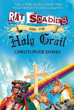 Rat Scabies and the Holy Grail : Can a Punk Rock Legend Find What Monty Python Couldn't? - Christopher Dawes