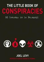 The Little Book of Conspiracies : 50 Reasons to be Paranoid - Joel Levy