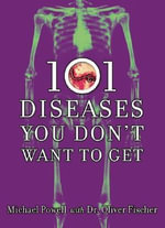 101 Diseases You Don't Want to Get - Michael Powell