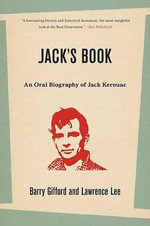 Jack's Book : An Oral Biography of Jack Kerouac - Barry Gifford