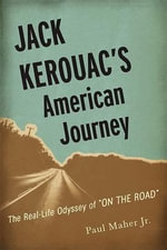 Jack Kerouac's American Journey : The Real-life Odyssey of