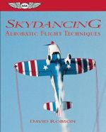 Skydancing : Aerobatic Flight Techniques - David Robson