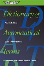 Dictionary of Aeronautical Terms : The Aviation Standard - Dale Crane