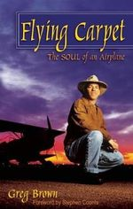 Flying Carpet : The Soul of an Airplane - Gregory N. Brown