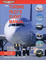 The Turbine Pilot's Flight Manual : The Soul of an Airplane - Gregory N. Brown