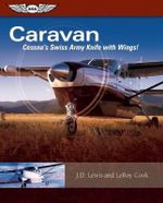 Caravan : Cessna's Swiss Army Knife with Wings - J.D. Lewis