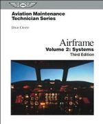 Aviation Maintenance Technician : Airframe: Volume 2: Systems - Dale Crane