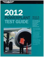 Powerplant Test Guide 2012 : The Fast-Track to Study for & Pass the FAA Aviation Maintenance Technician (AMT) Powerplant Knowledge Exam - Dale Crane