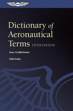 Dictionary of Aeronautical Terms : Dictionary of Aeronautical Terms - Dale Crane