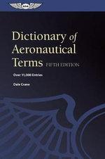 Dictionary of Aeronautical Terms : Over 11,000 Entries - Dale Crane