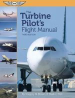 Turbine Pilot's Flight Manual - Gregory N. Brown