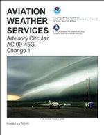 Aviation Weather Services : Advisory Circular, AC 00-45G, Change 1 - Federal Aviation Administration (FAA)