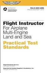 Flight Instructor Practical Test Standards for Airplane Multi-Engine Land & Sea : FAA-S-8081-6d - Federal Aviation Administration (FAA)