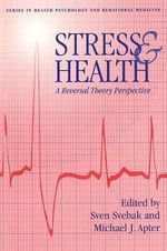 Stress and Health : A Reversal Theory Perspective - Sven Svebak