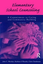 Elementary School Counseling : A Commitment to Caring and Community Building