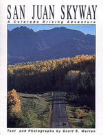 San Juan Skyway : Falcon Guide Ser. - Scott S. Warren