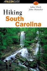 Hiking South Carolina : Falcon Guide Ser. - John F Clark