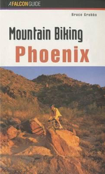 Mountain Biking Phoenix : Mountain Biking Ser. - Bruce Grubbs