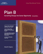 Plan B : How to Protect Your Career - Elwood N. Chapman