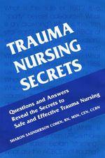 Trauma Nursing Secrets - Sharon Saunderson Cohen